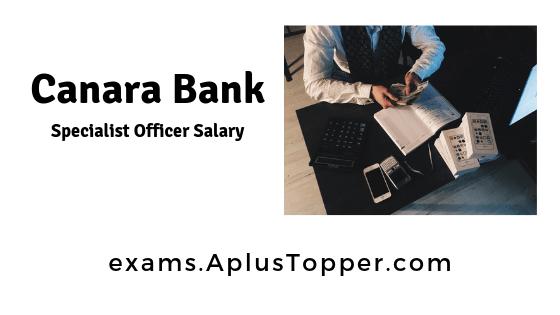 Canara Bank Specialist Officer Salary