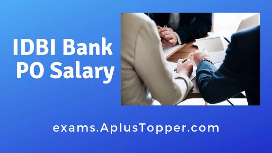 IDBI Bank PO Salary