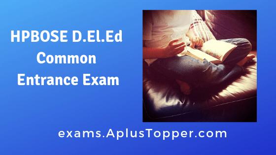 HPBOSE D.El.Ed Common Entrance Exam