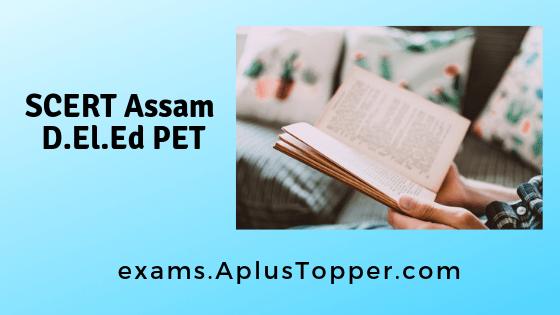 SCERT Assam D.El.Ed PET