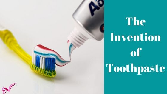 The Invention of Toothpaste