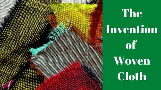 The Invention of Woven Cloth