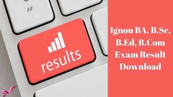 Ignou BA, B.Sc, B.Ed, B.Com Exam Result Download