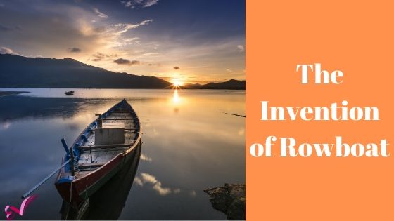 The Invention of Rowboat