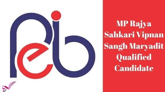 MP Rajya Sahkari Vipnan Sangh Maryadit Qualified Candidate