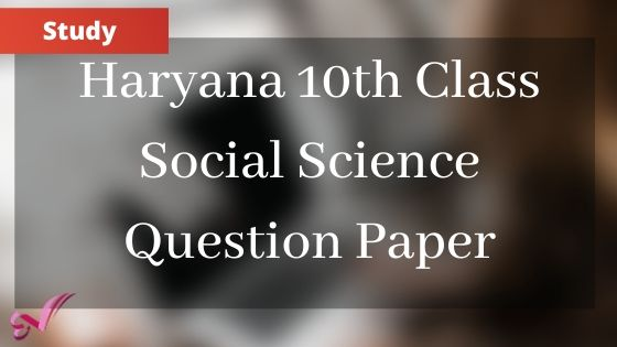 Haryana 10th Class Social Science Question Paper