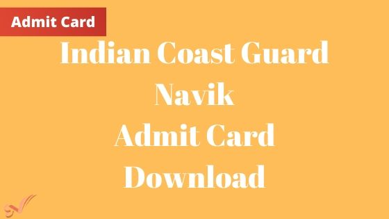 Indian Coast Guard Navik Admit Card Download