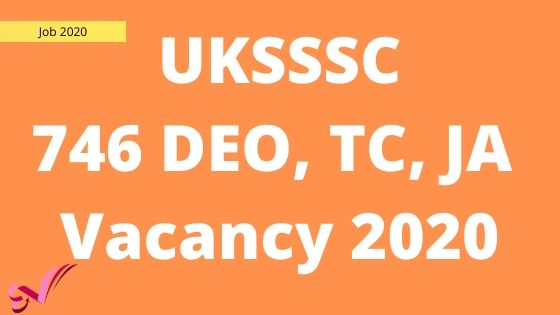 UKSSSC DEO, JA, TC & Others Posts Vacancy 2020