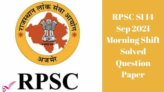 RPSC SI 14 Sep 2021 Morning Shift Solved Question Paper