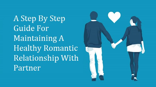 Maintaining a Healthy Romantic Relationship