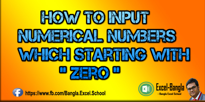 "Numerical Data which starting with ""Zero"" Input easily in Excel"