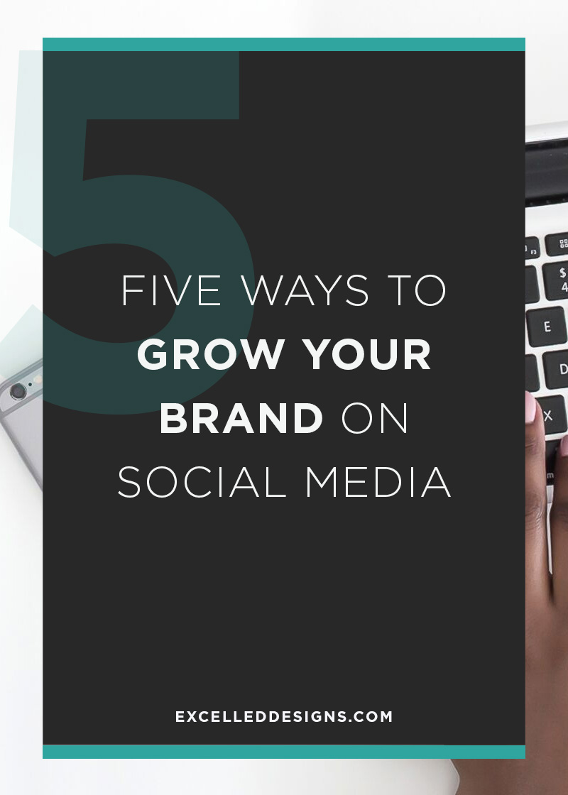 Five Ways Grow Your Brand Social Media - 5 Ways to Grow Your Brand on Social Media