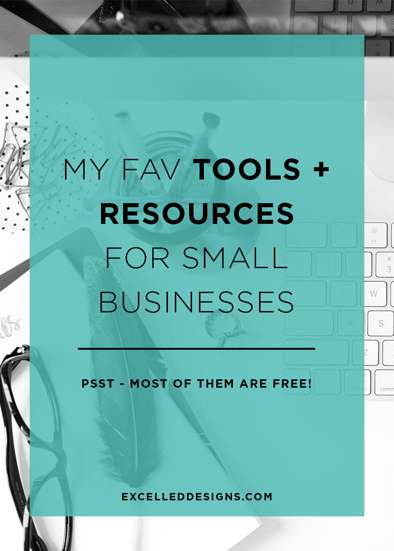 My Fav Business Tools for Small Businesses - Excelled Designs