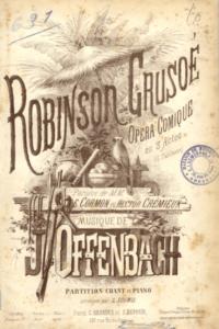 Offenbach score for Robinson Crusoe opera