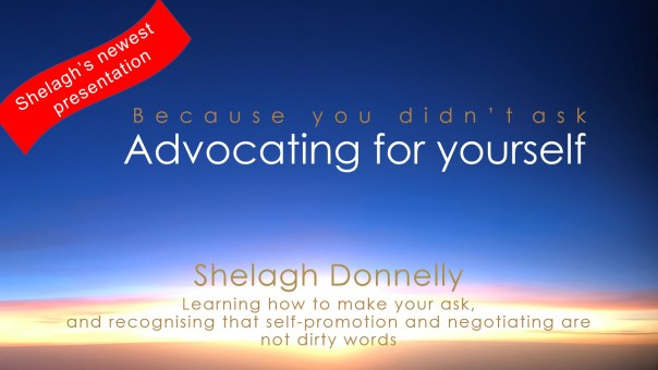 Because-You-Didn't-Ask-Advocating-for-Yourself-Presentation-Promo-Copyright-Shelagh-Donnelly.jpg