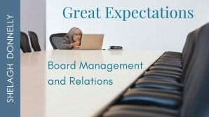 Great-Expectations-Board-Management-and-Relations-copyright-Shelagh-Donnelly