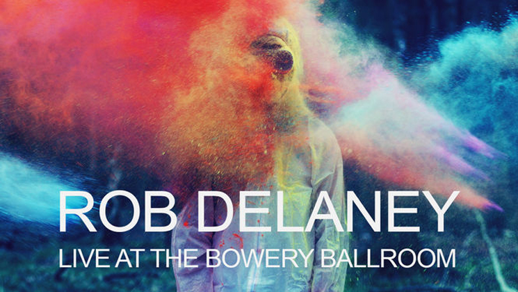 Rob DelaneyLive at the Bowery Ballroom