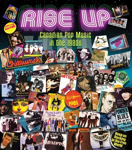 Rise Up: Canadian Pop Music in the 1980s - Directed by Gary McGroarty