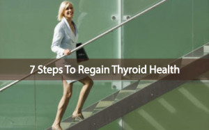 7 Steps to Regain Thyroid Health