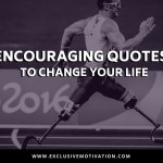 Encouraging Quotes To Change Your Life