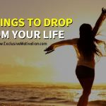 10 Things to Drop From Your Life