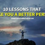 10 Lessons That Make You A Better Person