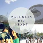 Valencia die Stadt