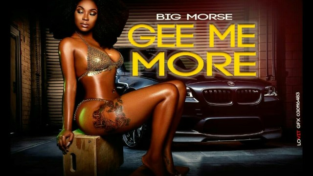 Big Morse – Gee Me More ( Prod By : Bruce Empire )
