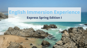 English Immersion Experience | Express Spring Edition I @ Algarrobo
