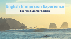 English Immersion Experience | Express Summer Edition @ Punta de Lobos, Pichilemu