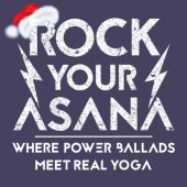 Rock Your Asana - Power Ballads meets Yoga
