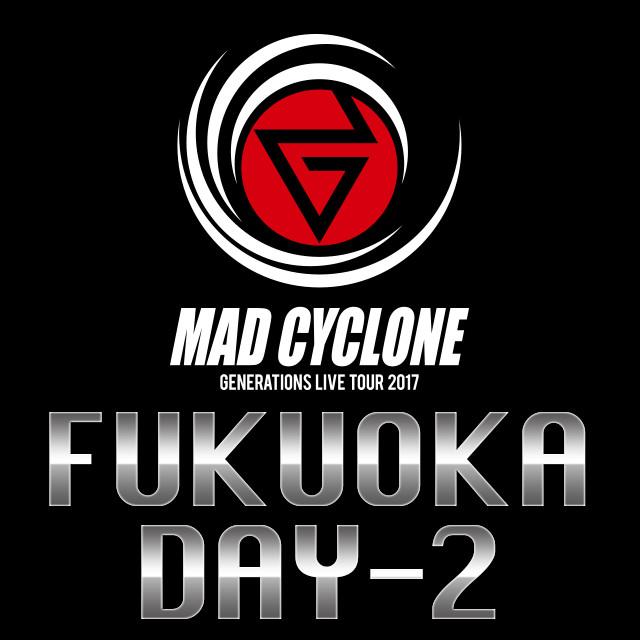 GENERATIONS ライブ mad cyclone 福岡