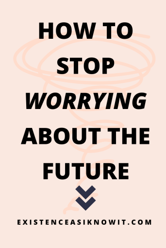 How to Stop Worrying About The Future Pin
