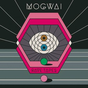 mogwai-rave-tapes-album-stream-1