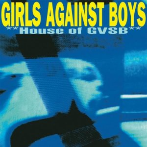 Girls-against-boys-House-of-GVSB