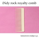 tomorrows_tulips_-_indy_rock_royalty_comb_cover__sm_3-1