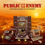 Public Enemy – Nothing Is Quick In The Desert
