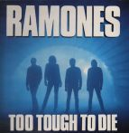 Ramones – Too Tough To Die / Halfway To Sanity