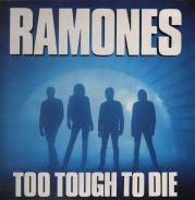 Ramones – Too Tough To Die / Halfway To Sanity