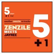 Zenzile Meets Jay Ree – 5+1