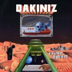 Dakiniz – Raging Shouts