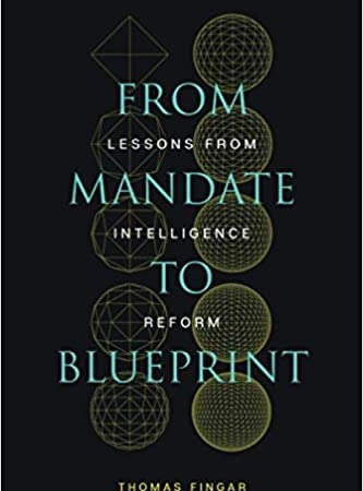 [#INTELLIGENCE] Livre: « From Mandate to Blueprint: Lessons from Intelligence Reform »
