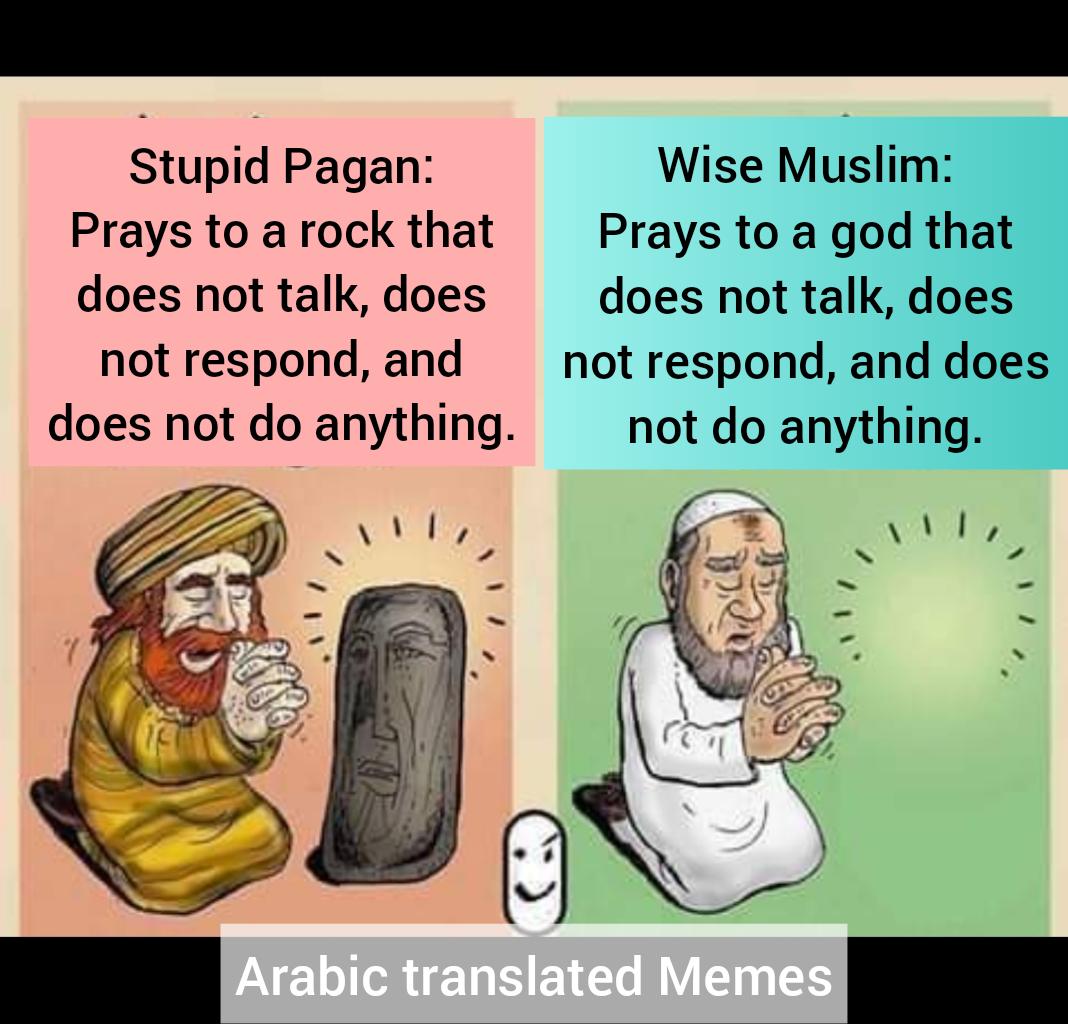 logic praying pagan Muslims rock idols allah does not respond or do anything