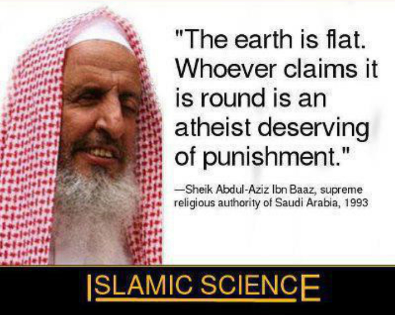 flat earth hadith scientific error science quran Sheikh Abdul-Aziz Ibn Baaz Saudi Arabia atheist punishment islamic science