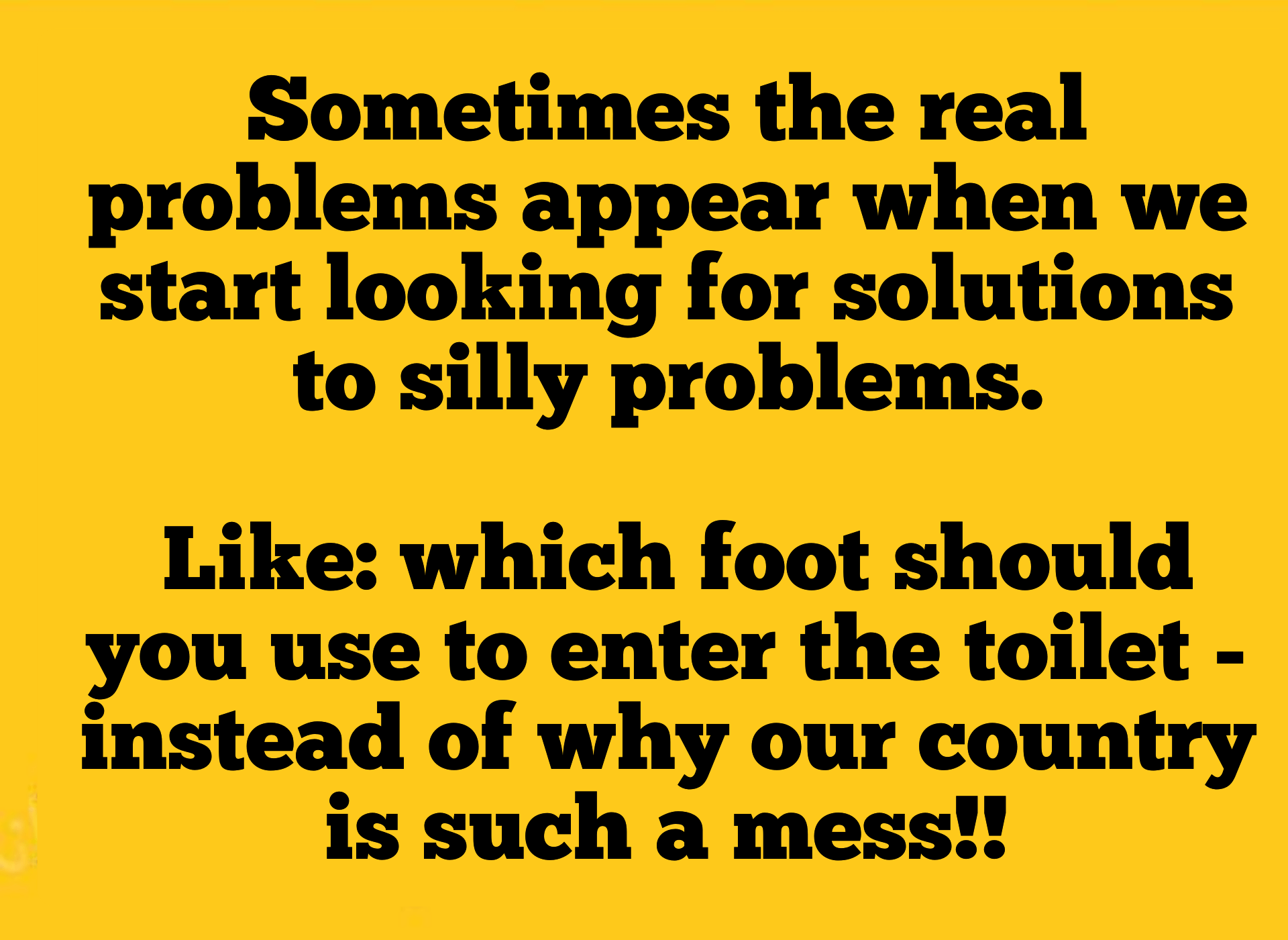 Our real problems.