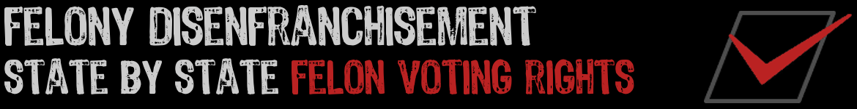felony disenfranchisement felon voting rights
