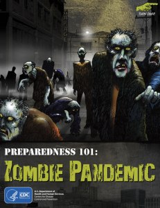 "CDC Poster that is part of a ""tongue in cheek"" Zombie Preparedness Program."