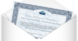 Victim of Alien Abduction? There's an Insurance Policy for That