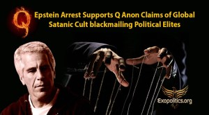 Epstein Arrest Supports Q Anon Claims of Global Satanic Cult blackmailing Political Elites