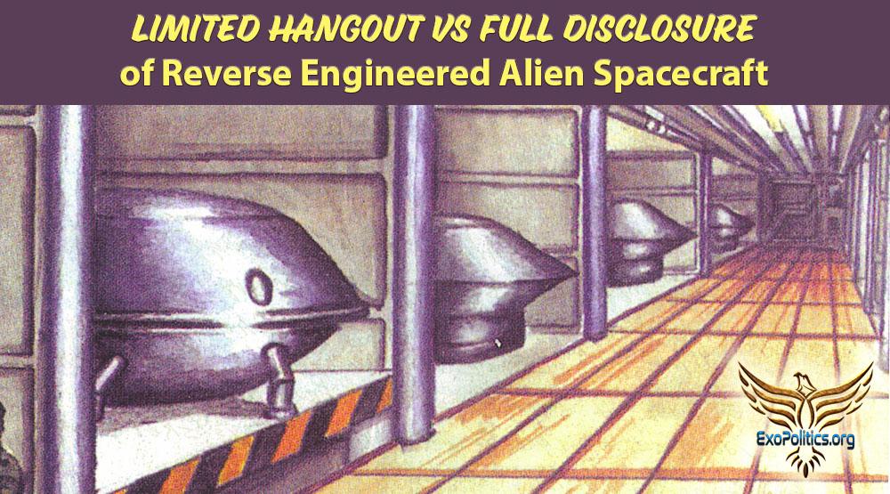 Limited Hangout vs Full Disclosure of Reverse Engineered Alien Spacecraft